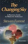 The Changing Sky: A Practical Guide to Predictive Astrology
