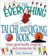 The Everything Tai Chi and QiGong Book