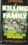 Killing in the Family: A True Story of Love, Lies and Murder