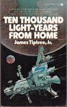 Ten Thousand Light-Years From Home by James Tiptree Jr.