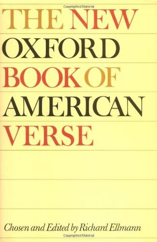 The New Oxford Book of American Verse by Richard Ellmann