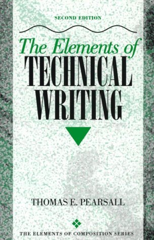 The Elements of Technical Writing by Thomas E. Pearsall