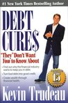 "Debt Cures: ""They"" Don't Want You to Know About"