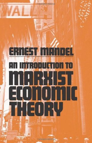 An Introduction to Marxist Economic Theory by Ernest Mandel