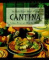 Cantina: The Best of Casual Mexican Cooking