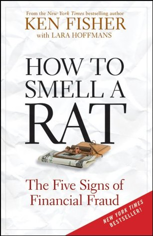How to Smell a Rat: The Five Signs of Financial Fraud Fisher Investments Series