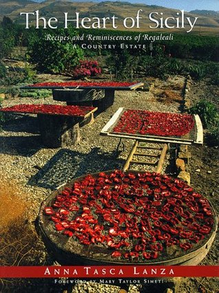 The Heart of Sicily: Recipes & Reminiscences of Regaleali, a Country Estate