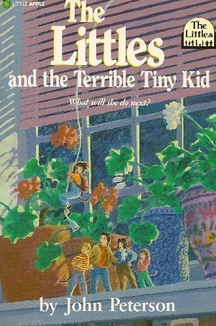 The Littles and the Terrible Tiny Kid by John Lawrence Peterson