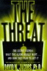 The Threat: The Secret Agenda What the Aliens Really Want and How They Plan to Get It