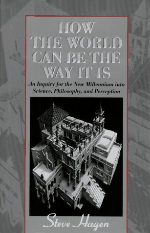 How the World Can Be the Way It Is by Steve Hagen