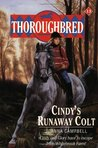 Cindy's Runaway Colt (Thoroughbred, #13)