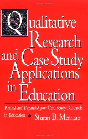 qualitative research and case study applications in education sharan b merriam Qualitative research and case study applications in education  sharan b merriam  rev& expanded from case study research in education,1988incl.