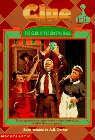 The Clue in the Crystal Ball by A.E. Parker