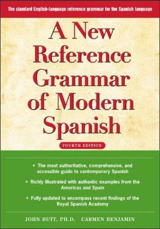 A New Reference Grammar of Modern Spanish, 4th Edition by John Butt
