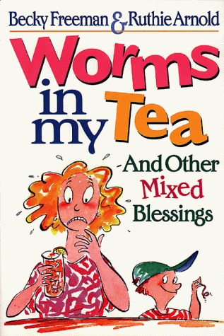 Worms in My Tea by Becky Freeman