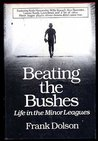 Beating the Bushes: Life in the Minor Leagues