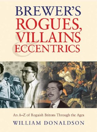 Brewer's Rogues, Villains & Eccentrics by William Donaldson