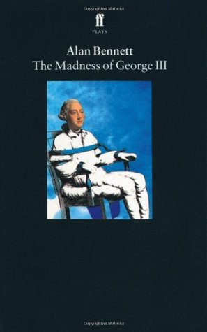 The Madness of George III by Alan Bennett