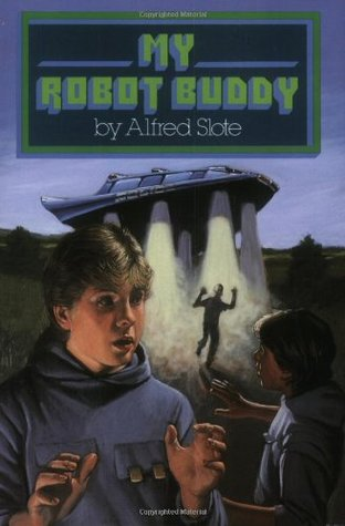 My Robot Buddy by Alfred Slote