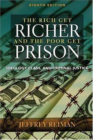 the rich get richer and the poor get prison essay The rich get richer and the poor get prison: ideology, class, and criminal justice, seventh edition title : the rich get richer and the poor get prison: ideology, class, and criminal justice, seventh edition.