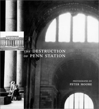 The Destruction of Penn Station by Peter Moore