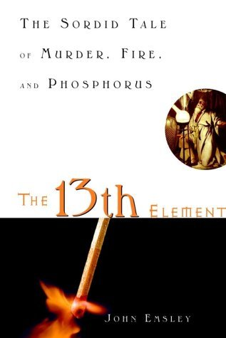 The 13th Element by John Emsley
