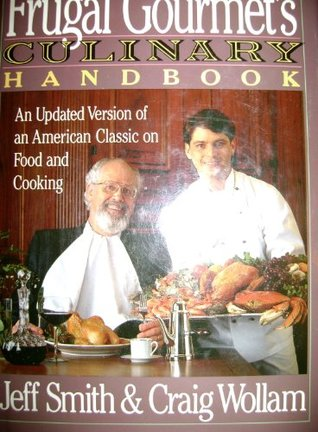 The Frugal Gourmet's Culinary Handbook by Jeff  Smith