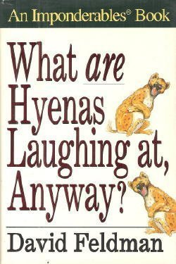 What Are Hyenas Laughing at Anyway? by David Feldman