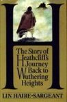 H. The Story of Heathcliff's Journey Back to Wuthering Heights by Lin Haire-Sargeant