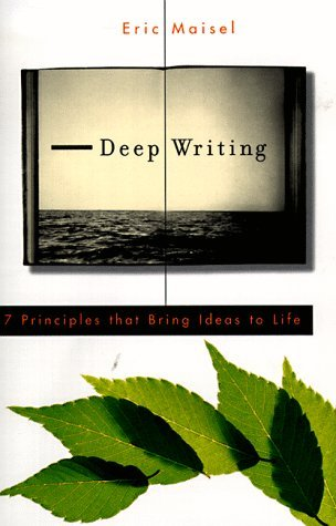 Deep Writing by Eric Maisel