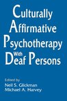 Culturally Affirmative Psychotherapy With Deaf Persons