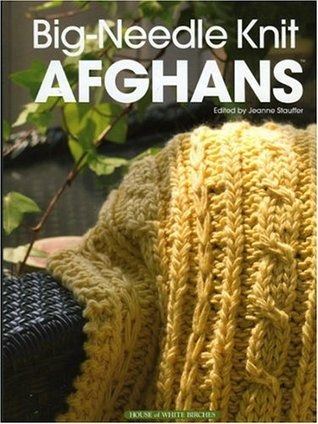 Big Needle Knit Afghans by Jeanne Stauffer