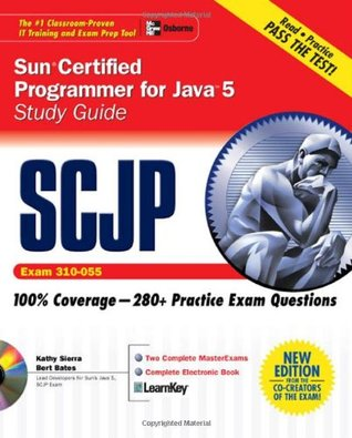 Download for free SCJP Sun Certified Programmer for Java 5 Study Guide (Exam 310-055) (Certification Press) PDF by Katherine Sierra, Bert Bates