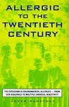 Allergic to the Twentieth Century by Peter Radetsky