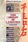 The Origin of Language by Merritt Ruhlen