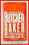 Butcher, Baker: A True Account of a Serial Murder