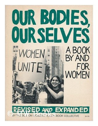 Our Bodies, Ourselves by Boston Women's Health Book ...