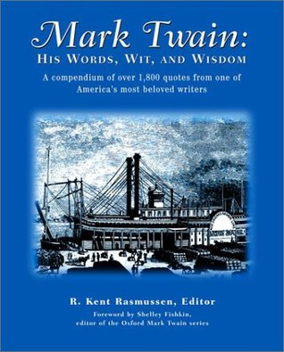 Mark Twain: His Words, Wit, and Wisdom