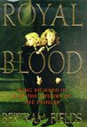 Royal Blood: King Richard III and the Mystery of the Princes