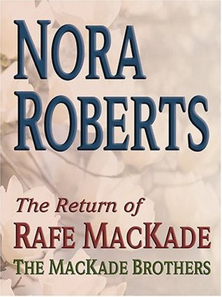 The Return of Rafe MacKade (MacKades #1)