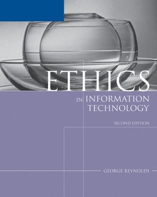 Ethics in Information Technology by George Walter Reynolds