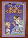 Mike and the Magic Cookies