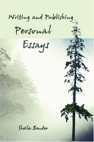 Writing and Publishing Personal Essays by Sheila Bender