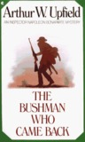 The Bushman Who Came Back by Arthur W. Upfield
