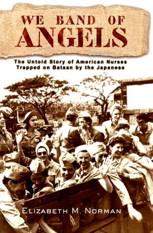 Download online for free We Band of Angels: The Untold Story of American Nurses Trapped on Bataan by the Japanese PDF
