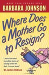 Where Does a Mother Go to Resign?