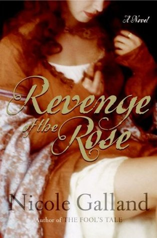 Revenge of the Rose by Nicole Galland