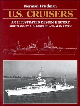 Download online U.S. Cruisers: An Illustrated Design History RTF by Norman Friedman, A.D. Baker III, Alan Raven