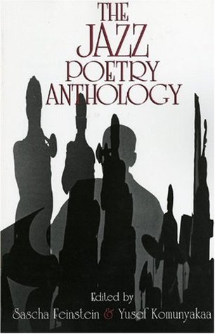 The Jazz Poetry Anthology by Sascha Feinstein