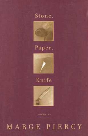 Stone, Paper, Knife by Marge Piercy